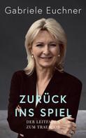 Gabriele Euchner: Zurück ins Spiel