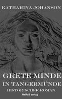 Katharina Johanson: Grete Minde in Tangermünde
