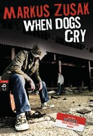 Markus Zusak: When Dogs Cry ★★★★★