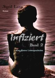 Infiziert (2) - Eine düstere, homoerotische Liebesgeschichte