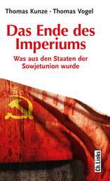 Das Ende des Imperiums - Was aus den Staaten der Sowjetunion wurde