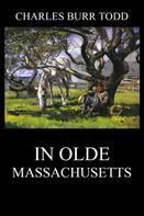 Charles Burr Todd: In Olde Massachusetts