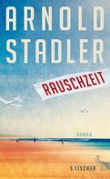 Dr. Arnold Stadler: Rauschzeit