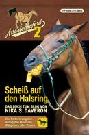 Nika S. Daveron: Arschlochpferd 2 - Scheiß auf den Halsring ★★★