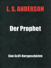 Der Prophet - Eine SciFi-Kurzgeschichte