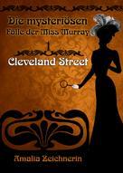 Amalia Zeichnerin: Die mysteriösen Fälle der Miss Murray: Cleveland Street ★★★