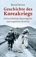 Bernd Stöver: Geschichte des Koreakriegs ★★★★