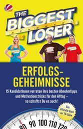 The Biggest Loser Erfolgsgeheimnisse - 15 KandidatInnen verraten ihre besten Abnehmtipps und Motivationstricks für den Alltag – so schaffst Du es auch!