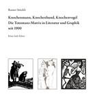 Rainer Stöckli: Knochenmann, Knochenhund, Knochenvogel