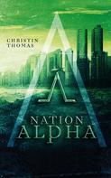 Christin Thomas: Nation Alpha ★★★★★