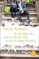 Shelle Sumners: Wie Tyler Wilkie mein Leben auf den Kopf stellt und was ich dagegen tun werde ★★★★
