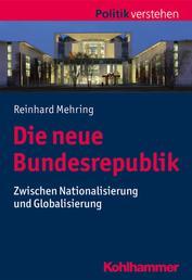 Die neue Bundesrepublik - Zwischen Nationalisierung und Globalisierung