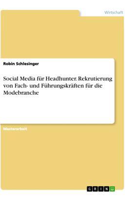 Social Media für Headhunter. Rekrutierung von Fach- und Führungskräften für die Modebranche