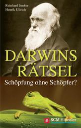 Darwins Rätsel - Schöpfung ohne Schöpfer?