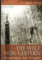 eClassica Hrsg. Stefan Zweig: Stefan Zweig: Die Welt von Gestern