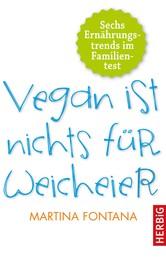 Vegan ist nichts für Weicheier - Sechs Ernährungstrends im Familientest
