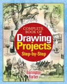Barrington Barber: Complete Book of Drawing Projects Step by Step