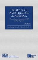 Juan Santiago Correa: Escritura e investigación académica: Una guía para la elaboración del trabajo de grado