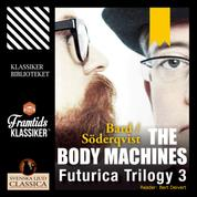 The Body Machines - Futurica Trilogy 3 (Unabridged)