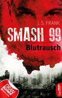 J. S. Frank: Smash99 - Folge 1 ★★★★