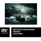 Jules Verne: Der Leuchtturm am Ende der Welt