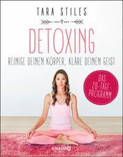 Detoxing - Reinige deinen Körper, kläre deinen Geist
