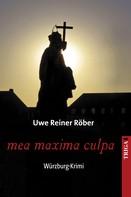 Uwe Reiner Röber: mea maxima culpa