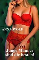 Anna Wolf: Junge Männer sind die besten!