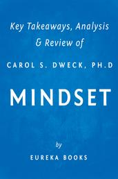 Mindset by Carol S. Dweck, Ph.D | Key Takeaways, Analysis & Review - The New Psychology of Success