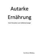 Horst-Werner Willenberg: Autarke Ernährung