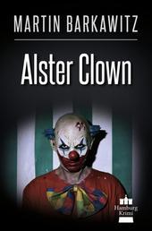 Alster Clown - SoKo Hamburg 21 - Ein Heike Stein Krimi
