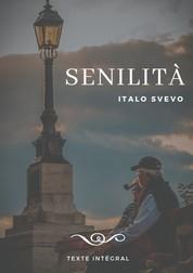 Senilità - Le chef-d'oeuvre d'Italo Svevo (texte intégral de 1898)