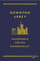 Charles Carson: Downton Abbey - Hausregeln für die Dienerschaft ★★★★
