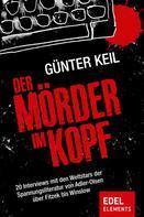Günter Keil: Der Mörder im Kopf