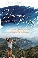 Romy Schneider: Herz schlägt Kopf – Wie ich mit meiner Familie um die Welt reiste, um das Glück zu finden