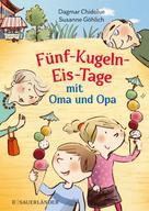 Dagmar Chidolue: Fünf-Kugeln-Eis-Tage mit Oma und Opa ★★★★★