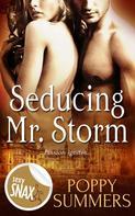 Poppy Summers: Seducing Mr. Storm