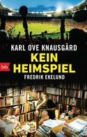 Karl Ove Knausgård: Kein Heimspiel ★★★★