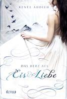 Renée Ahdieh: Das Herz aus Eis und Liebe ★★★★
