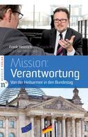 Uwe Heimowski: Mission: Verantwortung