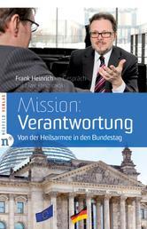 Mission: Verantwortung - Von der Heilsarmee in den Bundestag - Frank Heinrich im Gespräch mit Uwe Heimowski