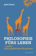 Jules Evans: Philosophie fürs Leben ★★★★
