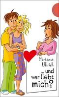 Hortense Ullrich: ... und wer liebt mich? ★★★★