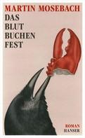 Martin Mosebach: Das Blutbuchenfest ★★★★★
