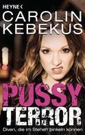 Carolin Kebekus: Pussyterror ★★★★
