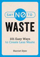 Harriet Dyer: Say No to Waste