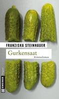 Franziska Steinhauer: Gurkensaat ★★★★