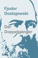 Fjodor Dostojewski: Der Doppelgänger