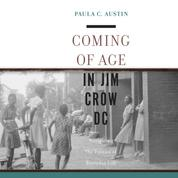 Coming of Age in Jim Crow DC - Navigating the Politics of Everyday Life (Unabridged)