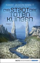 Die Stadt der toten Klingen - Roman